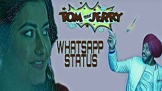 Tom And Jerry Whatsapp status Satbir Aujla Satti Dhillon GKDIGITAL new version 2019