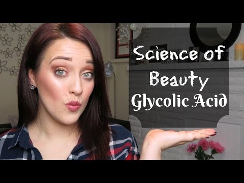 Science of Beauty: Glycolic Acid | Kaitlyn Elisabeth Beauty