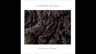Lubomyr Melnyk - The Pool of Memories [Erased Tapes Records]