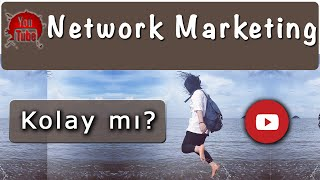 #NetworkMarketing Nedir? Kolay mı?
