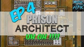 Prison Architect Ep 4 Uh Oh ALPHA 9