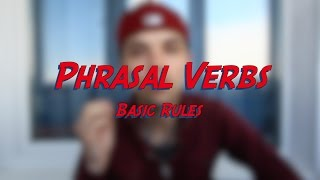 Phrasal Verbs - Basic Rules - Learn English online free video lessons(This video is about the basic rules of phrasal verbs. Don't forget to subscribe for more FREE ENGLISH VIDEO LESSONS ..., 2016-05-29T18:13:50.000Z)