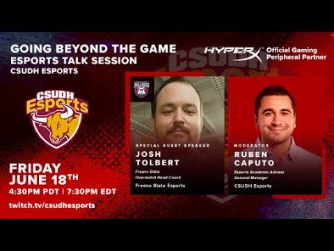 CSUDH Esports Talk Session: Going Beyond The Game w/ Josh Tolbert