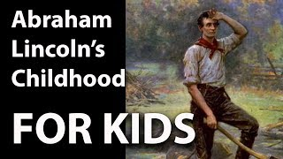 Abraham Lincoln for Kids - Part 1 (Childhood)