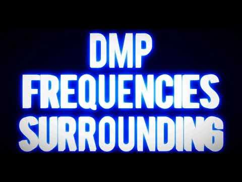 DMP ||  FREQUENCIES SURROUNDING