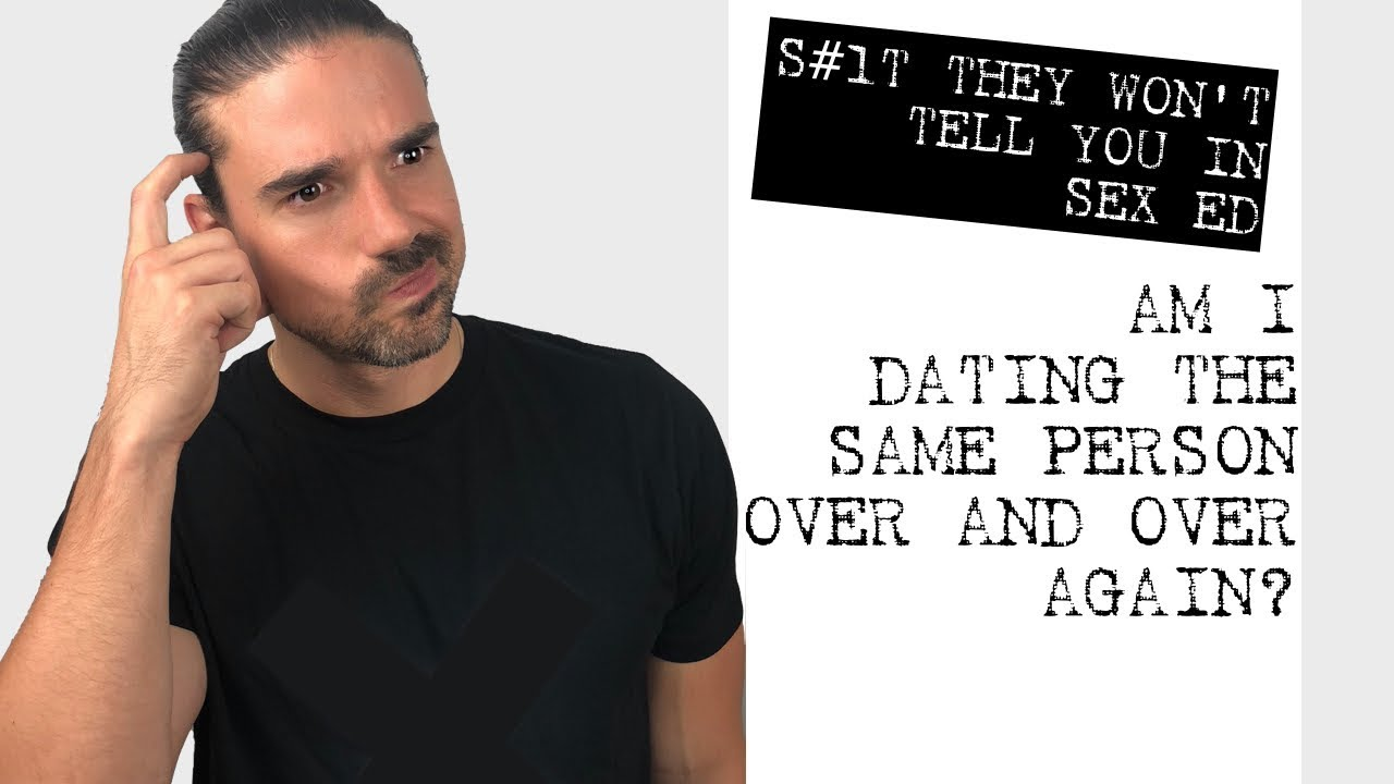 dating the same person over and over again