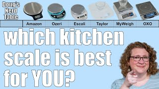 The Ultimate Kitchen Scale Review - AmazonBasics, Ozeri, Escali, OXO, MyWeigh, and Taylor!