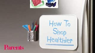 How to Shop Healthier at the Grocery Store   Parents