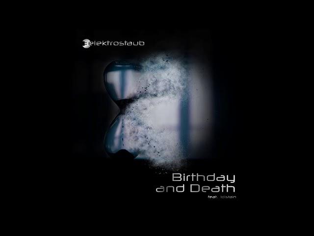 Elektrostaub - Birthday and Death (feat. !distain) [Single Edit Instrumental Version]