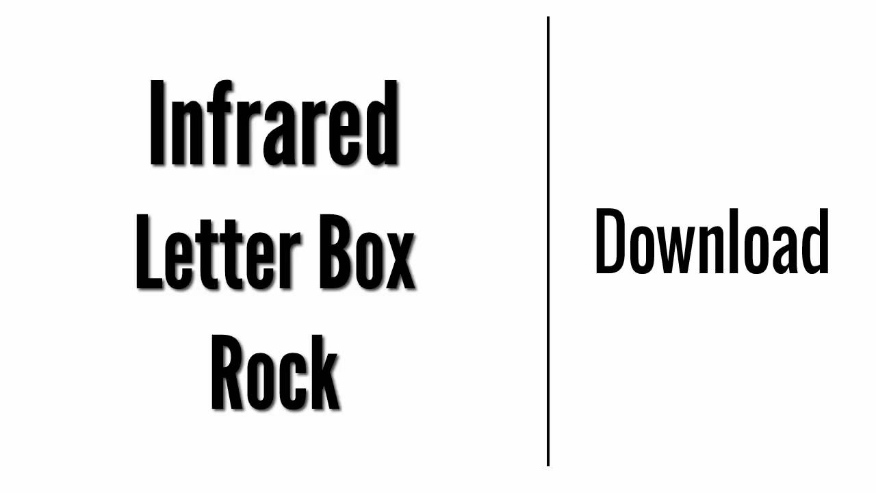 Infrared  Letter Box  Download  Youtube