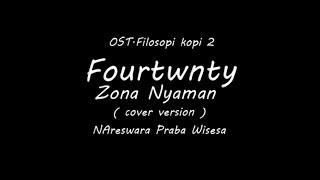 Fourtwnty - Zona Nyaman (cover) OST.filkop 2