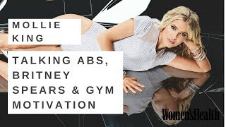 Mollie King Is Motivated by Britney Spears' AB & Hates Sit-ups | Women's Health