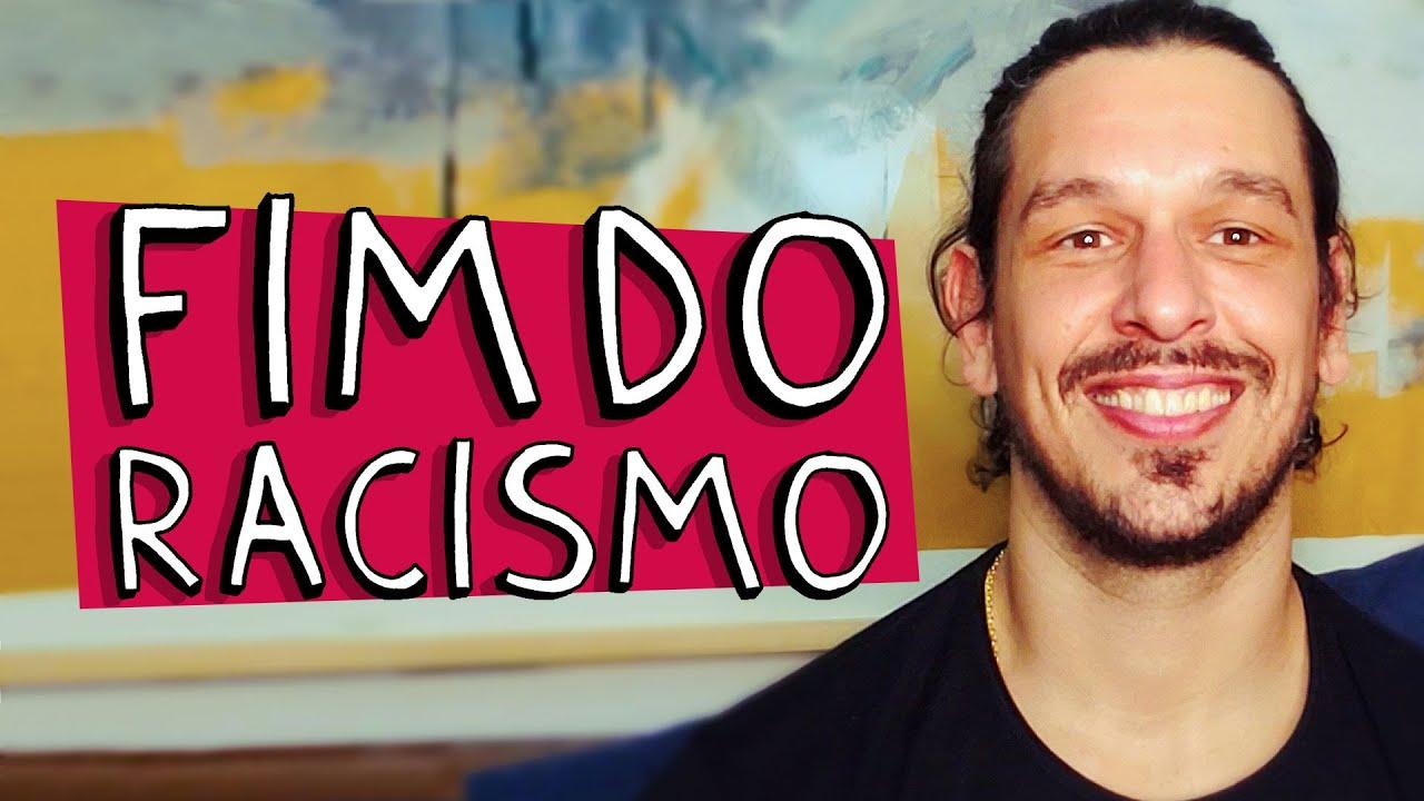 FIM DO RACISMO