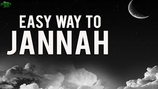The Easy Way To Jannah