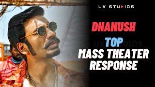 🔥🔥 Dhanush Mass Theatre Response ever   Dhanush Fans on Fire 🔥   UK STUDIOS