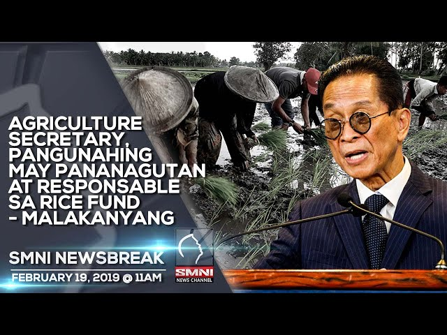 AGRICULTURE SECRETARY, PANGUNAHING MAY PANANAGUTAN AT RESPONSABLE SA RICE FUND   MALAKANYANG