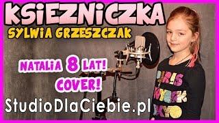 Księżniczka - Sylwia Grzeszczak (cover by Natalia Bańkowska - 8 lat)