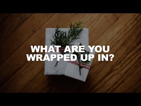 What Are You Wrapped Up In? - Pastor Jonathan Suber