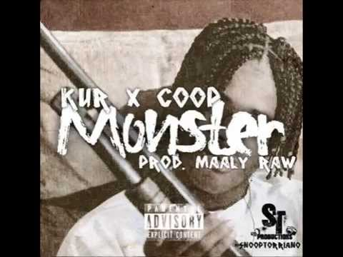 Kur- Monster Feat Coop (Produced by Maaly Raw)