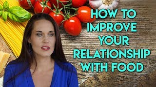 How to Improve Your Relationship with Food - Teal Swan