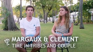 Margaux & Clément / Time in tribes and couple