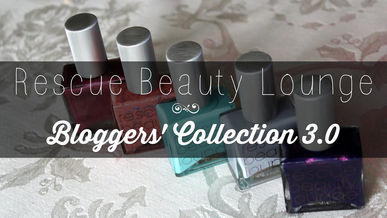 Rescue Beauty Lounge Bloggers Collection 3.0! | Swatches & Review ...