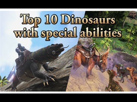 top-10-dinosaurs-with-special-abilities!-||-ark:-survival-evolved-||-cantex
