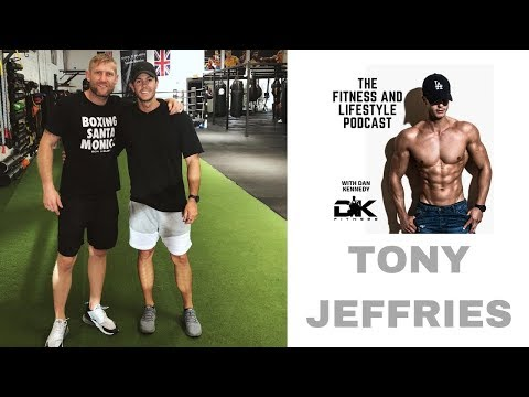 Tony Jeffries on The Fitness and Lifestyle Podcast