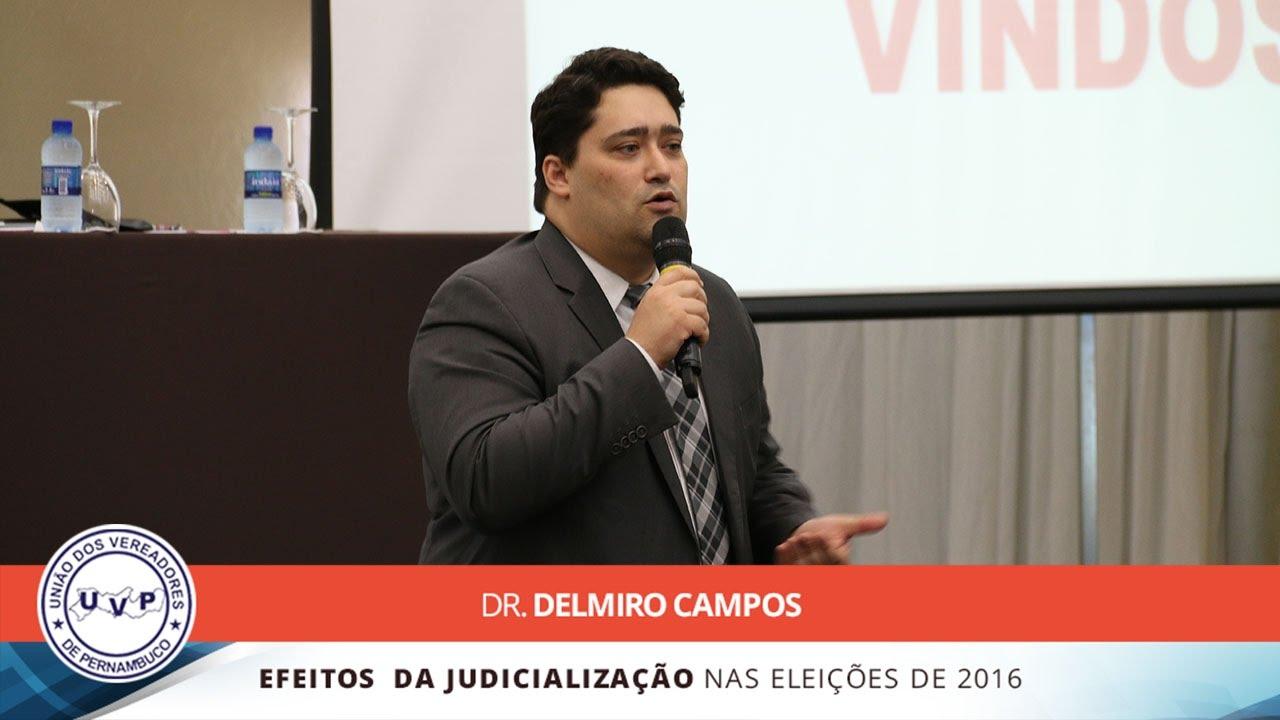 Palestra - Dr. Delmiro Campos - Efeitos da Judicialização nas Eleições de 2016