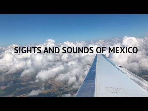 Sights and Sounds of Mexico