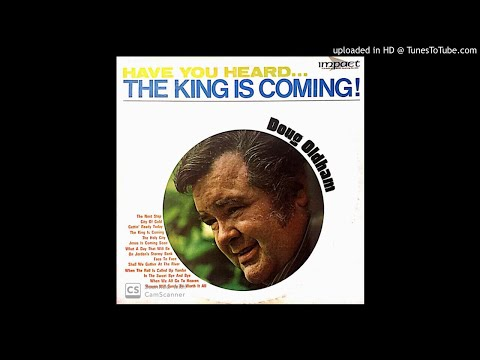 Have You Heard...The King Is Coming! LP - Doug Oldham (1971) [Complete Album]