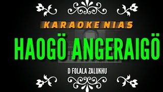 Haogo angeraigo Lagu Karaoke Nias Daniel folala zalukhu versi Keyboard Album buala faomasi