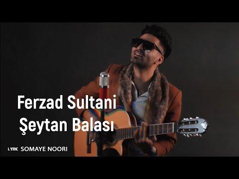 Ferzad Sultani - Seytan balasi (Yeni mahni ) seytan balasisan basim belasisan Az