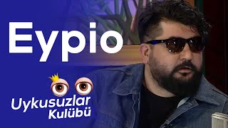 Eypio - Okan Bayülgen ile Uykusuzlar Kulübü