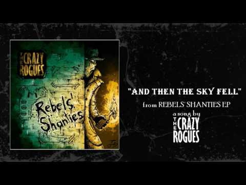 The Crazy Rogues - And Then the Sky Fell