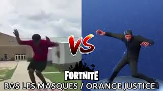 [DANCE] BAS LES MASQUES / ORANGE JUSTICE | IN REAL LIFE ► FORTNITE