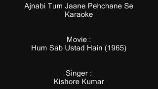 Ajnabi Tum Jaane Pehchane Se - Karaoke - Hum Sab Ustad Hain (1965) - Kishore Kumar