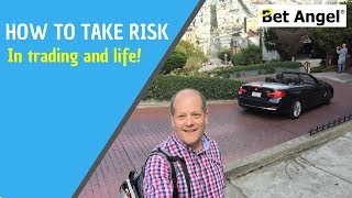 Peter Webb - Bet Angel - How to take risk in life and when trading