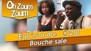 OH ZOUM ZOUM - Bouche sale (Saison 3 Episode 20)
