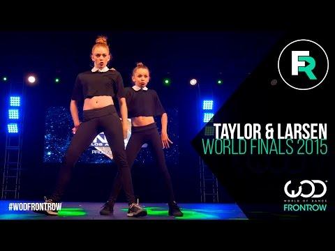 Taylor Hatala  Larsen Thompson  FRONTROW  World of Dance Finals 2015  WODFINALS15