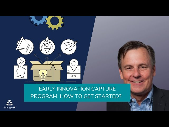 Early Innovation Capture Program: How to Get Started? | Triangle IP | Thomas Franklin