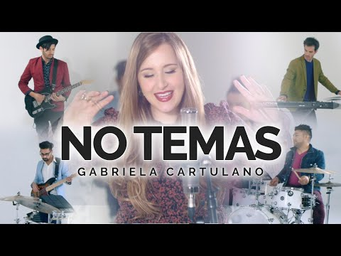 NO TEMAS (Isaías 41:10) | Gabriela Cartulano