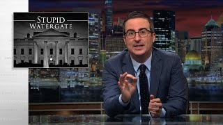 Stupid Watergate: Last Week Tonight with John Oliver (HBO) by : LastWeekTonight