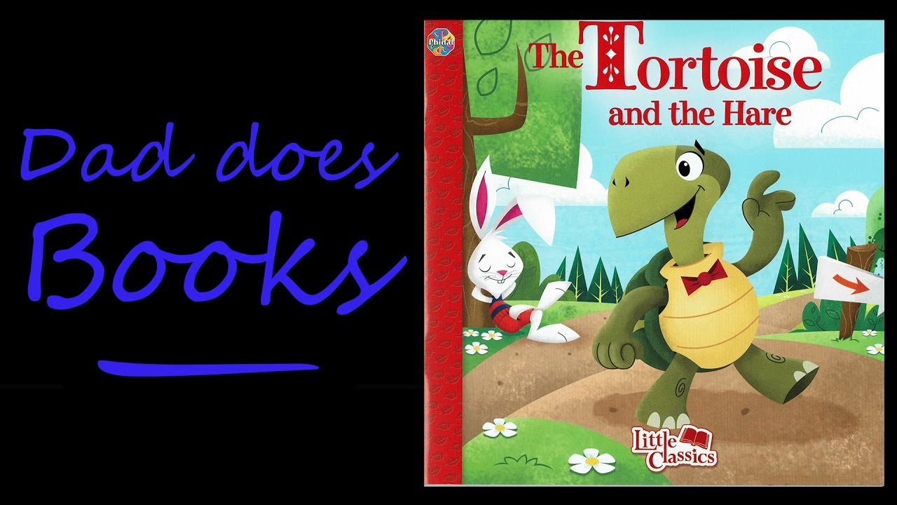 Dad Does Books The Tortoise And The Hare Youtube