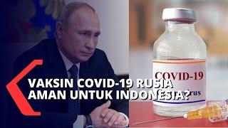 Vaksin Covid-19 Buatan Rusia Aman Untuk Indonesia?