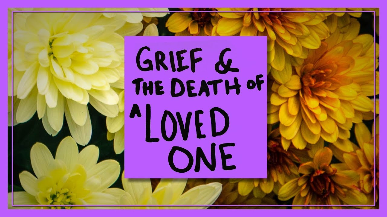 Grief the Death of a Loved One