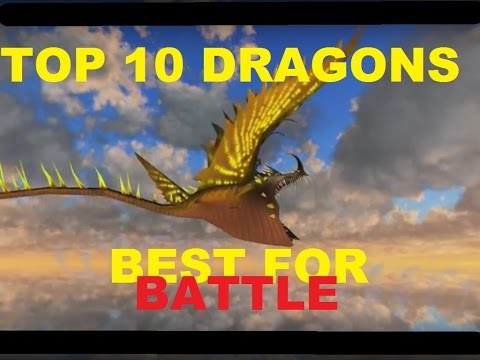 Top 10 Dragons BEST for BATTLE !!   School of Dragons