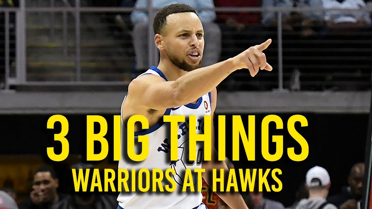 3 Big Things: Warriors hold off Hawks 114 109