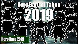 MANTUL !! 9 HERO BARU YANG AKAN DIRILIS DI TAHUN 2019 - SIAPKAN BP KALIAN