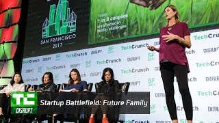 Startup Battlefield Finals: Future Family | Disrupt SF 2017